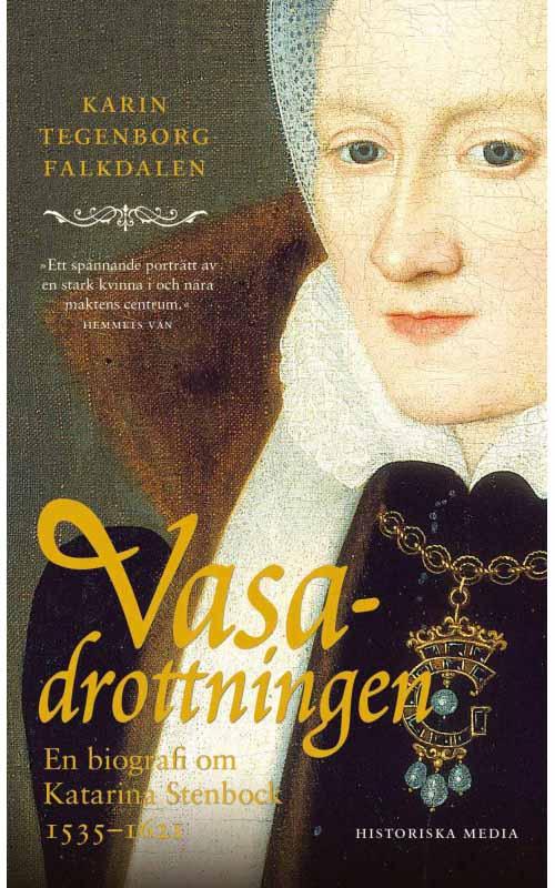 Vasadrottningen. En biografi om Katarina Stenbock