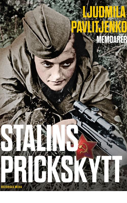 Stalins prickskytt. Ljudmila Pavlitjenko: memoarer