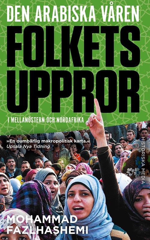 Den arabiska våren - Folkets uppror i mellanöstern och nordafrika