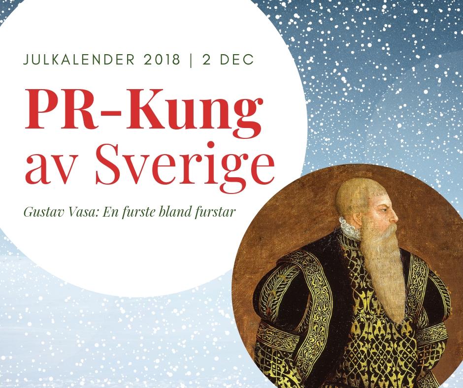 Gustav Vasa: PR-Kung av Sverige