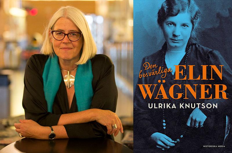 Ulrika Knutson - Den besvärliga Elin Wägner