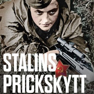 Stalins prickskytt. Ljudmila Pavlitjenkos memoarer