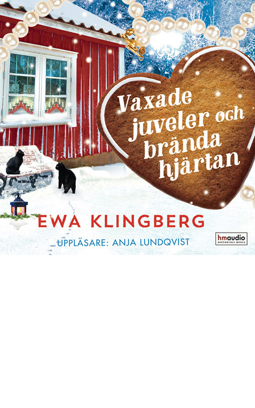 Vaxade juveler och brända hjärtan av Ewa Klingberg, inläst av Anja Lundqvist