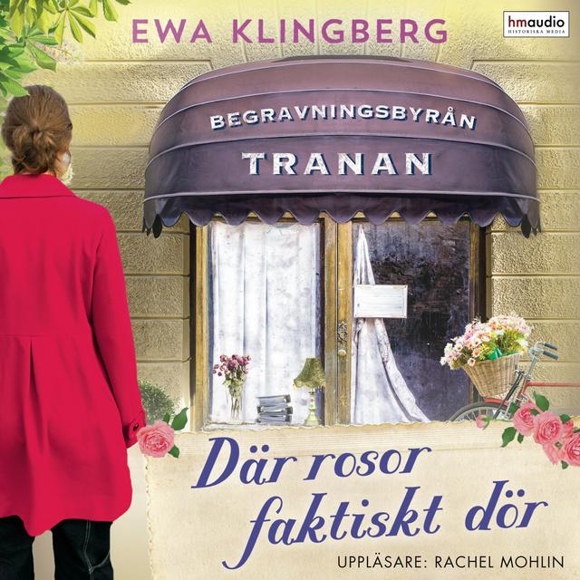 Där rosor faktiskt dör av Ewa Klingberg, inläst av Rachel Molin